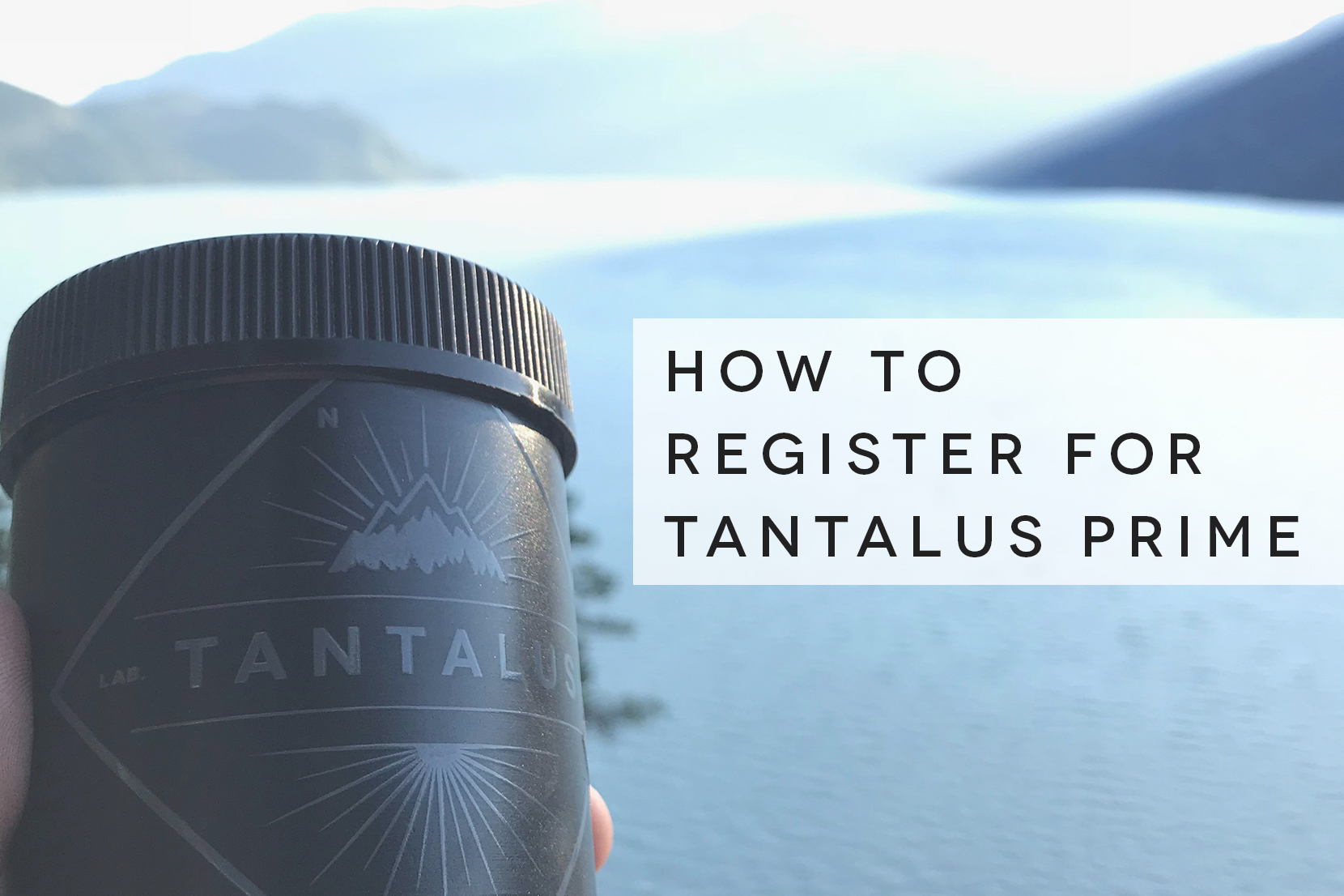 How to Register for Tantalus Prime